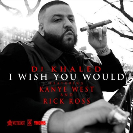 DJ Khaled Ft Kanye West & Rick Ross – I Wish You Would