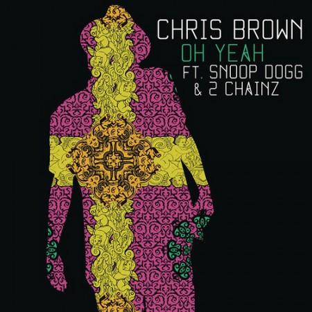 Chris Brown ft. Snoop Dogg & 2 Chainz – Oh Yeah