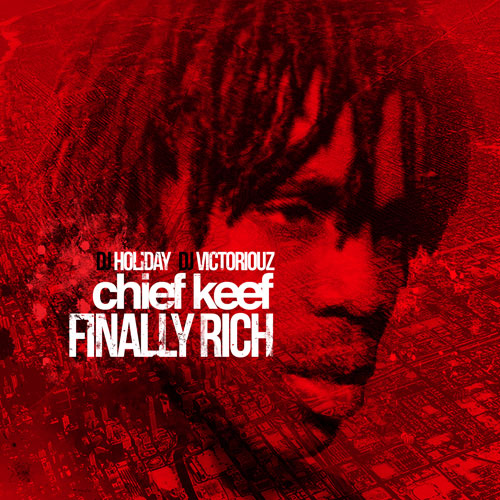 Chief Keef – Finally Rich (Mixtape Cover)