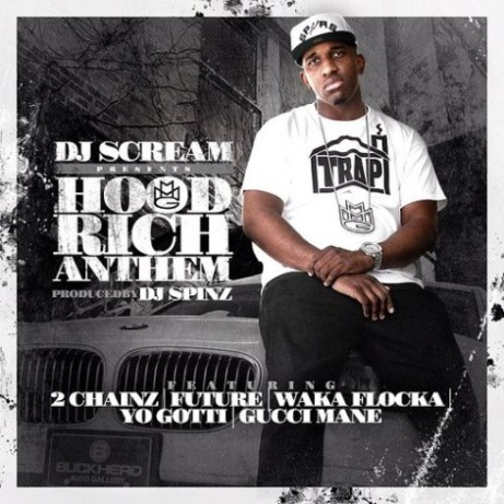 "DJ Scream Ft. 2 Chainz, Future,Waka Flocka, Yo Gotti and Gucci Mane ""Hood Rich Anthem"""