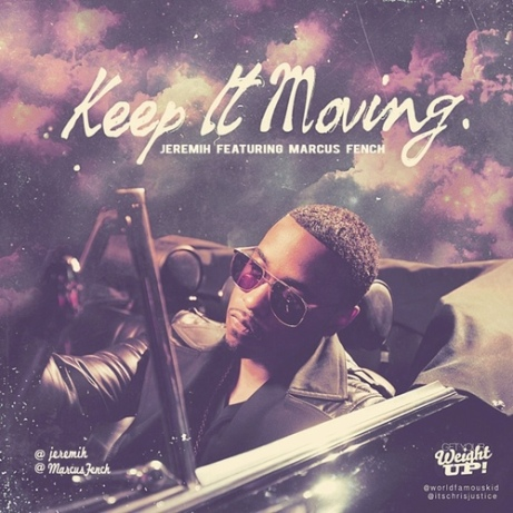 Jeremih Ft Marcus Fench – Keep It Moving