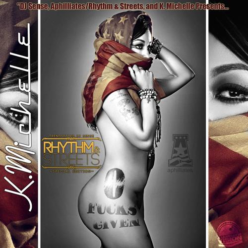 K. Michelle 0 Fucks Given mixtape datpiff