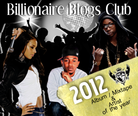 Billionaire Blogs Club 2012 Album Mixtape and Artist Of The Year Awards